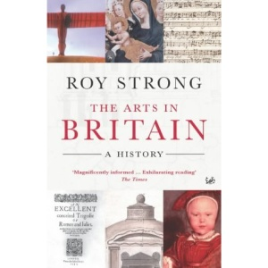 The Arts in Britain: A History