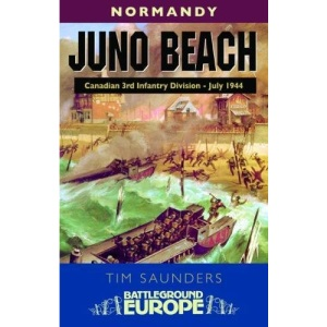 Juno - Battleground Europe: 3rd Canadian Division, 79th British Armoured Division and 48 (Battleground Europe - Normandy)