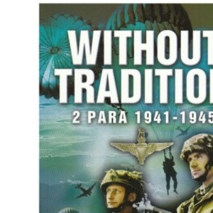 Without Tradition: 2 Para - 1941-1945