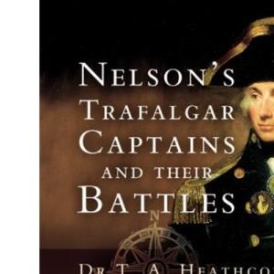 Nelson's Trafalgar Captains and Their Battles