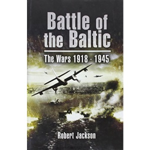 Battle of the Baltic: The Wars 1918-1945