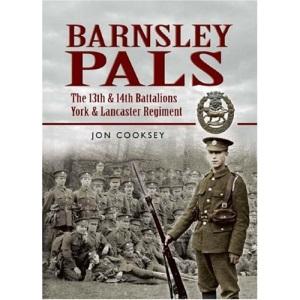 Barnsley Pals: The 13th & 14th Battalions York & Lancaster Regiment
