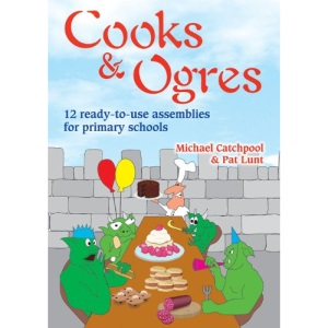 Cooks & Ogres: 12 Ready-to-use Assemblies for Primary Schools