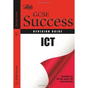 GCSE Success - GCSE ICT: Revision Guide