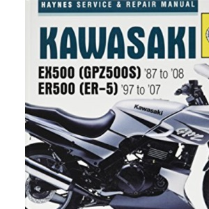 Kawasaki EX500 (GPZ500S) and ER500 (ER-5) Service and Repair Manual: EX500 1987 to 2008, ER500 1997 to 2007 (Haynes Service and Repair Manuals)