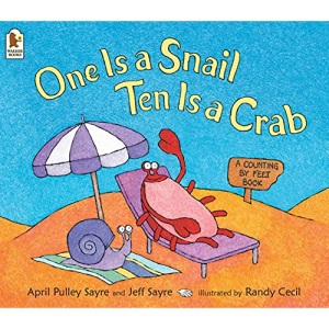 One Is a Snail, Ten Is a Crab: A Counting by Feet Book: 1