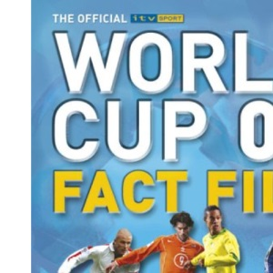 The Official ITV World Cup 06 Fact File (World Cup 2006)