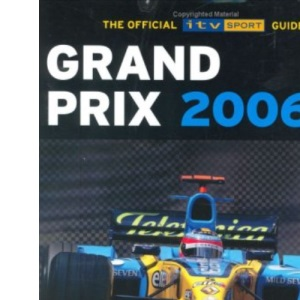 Grand Prix 2006: The Official ITV Sport Guide