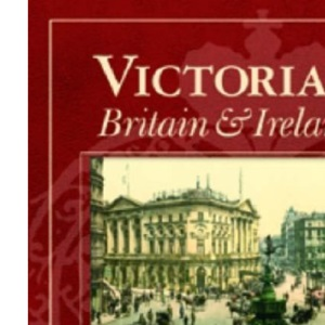 Victorian Britain and Ireland in Colour