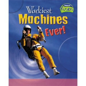 Wackiest Machine's Ever!  (Fusion: Physical Processes and Materials)