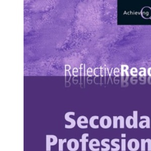 Secondary Professional Studies Reflective Reader (Achieving QTS Reflective Readers)