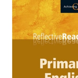 Primary English Reflective Reader: 1559 (Achieving QTS Reflective Readers Series)