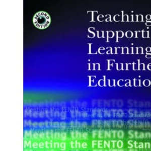 Teaching and Supporting Learning in Further Education
