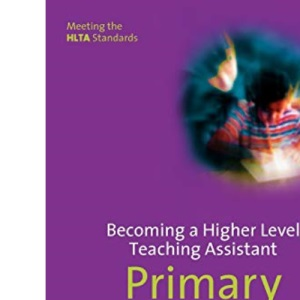 Becoming a Higher Level Teaching Assistant: Primary Mathematics (Higher Level Teaching Assistants Series)