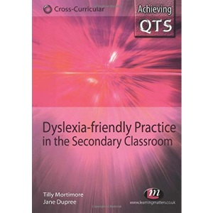Dyslexia-friendly Practice in the Secondary Classroom (Achieving QTS Cross-Curricular Strand)
