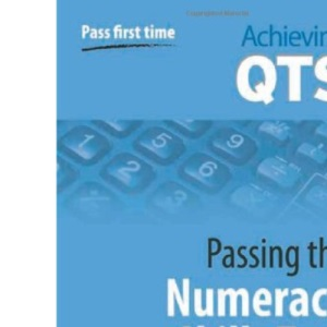 Passing the Numeracy Skills Test (Achieving QTS)