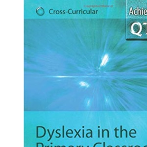 Dyslexia in the Primary Classroom: 1556 (Achieving QTS Cross-Curricular Strand Series)
