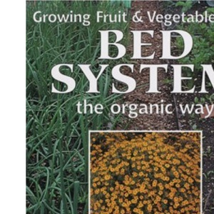 Growing Fruit & Vegetables on a Bed System the Organic Way