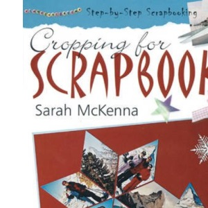 Cropping for Scrapbooks (Scrapbooking)