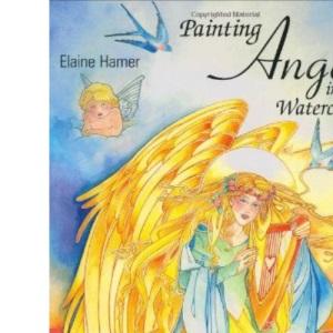 Painting Angels in Watercolour (Fantasy Art Series)