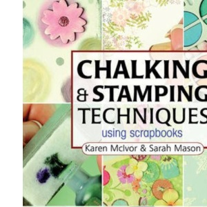 Chalking and Stamping for Scrapbooks (Step-By-Step Scrapbooking)