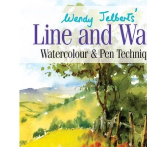 Wendy Jelbert's Line and Wash: Watercolour and Pen Techniques
