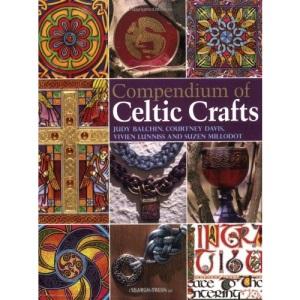 Compendium of Celtic Crafts