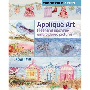 The Textile Artist: Appliqué Art: Freehand machine-embroidered pictures