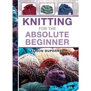 Knitting for the Absolute Beginner (Absolute Beginner Craft)