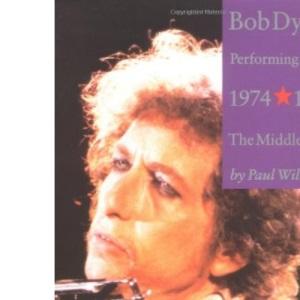 Bob Dylan: 1974-1986: Performing Artist