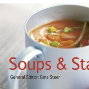Soups and Starters - Quick and Easy, Proven Recipes (Quick and Easy, Proven Recipes Series)