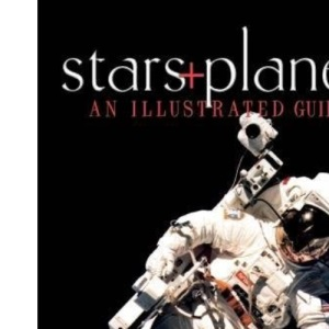 Stars & Planets: An Illustrated Guide (Illustrated Guides)