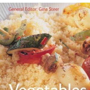 Vegetables and Salads - Quick and Easy, Proven Recipes (Quick and Easy, Proven Recipes Series)