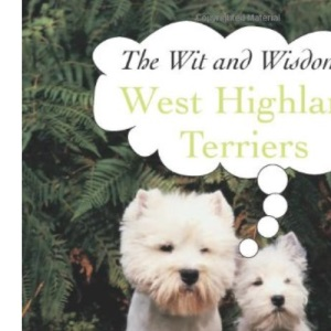 West Highlands Terriers (The Wit and Wisdom Of...) (The Wit and Wisdom of... S.)