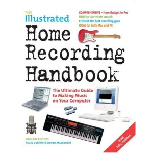 The Illustrated Home Recording Handbook (Handbook Series)