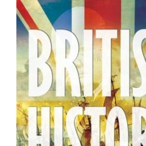 British History: An Illustrated Guide