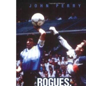 Rogues, Rotters, Rascals and Cheats: The Greatest Sporting Scandals