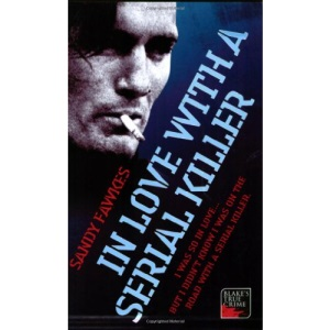 In Love with a Serial Killer (Blake's True Crime Library)
