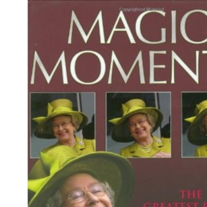 Magic Moments: The Greatest Royal Pictures of All Time