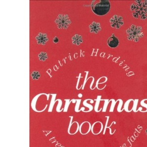 The Christmas Book: A Treasury of Festive Facts