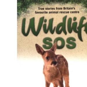 Wildlife SOS: True Stories from Britain's Favourite Animal Rescue Centre