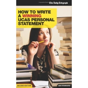 How to Write a Winning UCAS Personal Statement (Daily Telegraph) (Daily Telegraph Guide)