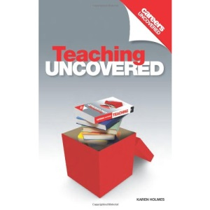 Careers Uncovered: Teaching (Careers Uncovered series)