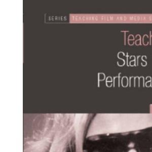 Teaching Stars and Performance (Teaching Film and Media Studies)