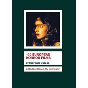 100 European Horror Films (BFI Screen Guides)