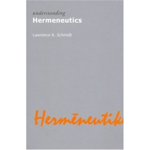 Understanding Hermeneutics (Understanding Movements in Modern Thought)