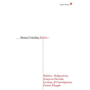 Ethics-Politics-Subjectivity: Derrida, Levinas and Contemporary French Thought (Radical Thinkers 4)