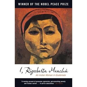 I, Rigoberta Menchú: An Indian Woman in Guatemala