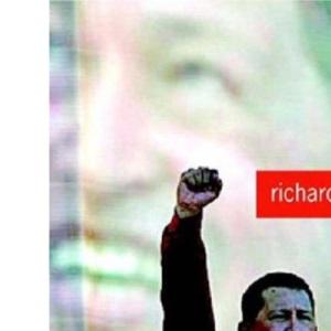 Hugo Chavez and the Bolivarian Revolution: And the Bolvarian Revolution in Venezuela