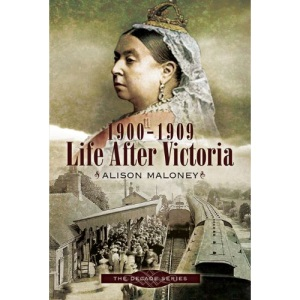 1900-1909 - Life After Victoria (Decade Series)
